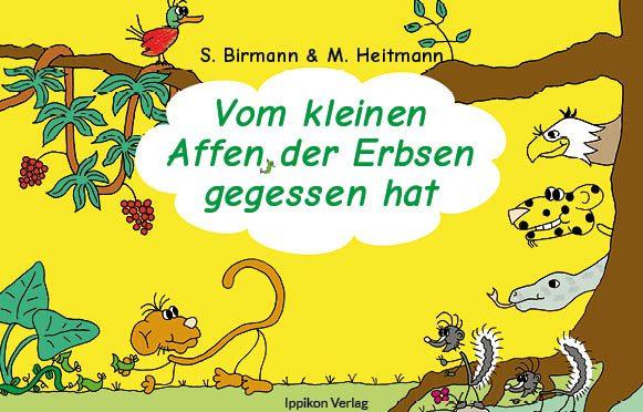 Neu erschienen: Vom kleinen Affen der Erbsen gegessen hat – ein Kinderbuch von Sabine Birmann